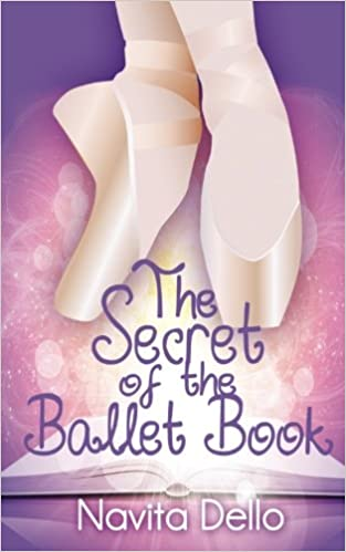 The Secret of the Ballet Book: Kids Mystery, Girls Books Ages 9-12, Ballet Stories, Dance Books, Kids Books, Kids Fantasy Books Ages 9-12 Kids Fantasy Books, Ballerina Fiction