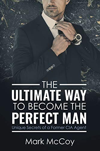 The Ultimate Way To Become The Perfect Man by Mark McCoy ebook deal