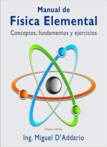 Manual de Física elemental: Conceptos, fundamentos y ejercicios (Spanish Edition) (Spanish) Paperback – February 3, 2018