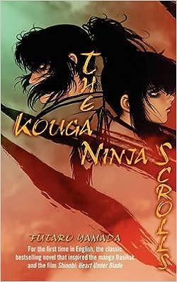 The Kouga Ninja Scrolls By: Futaro Yamada published: April ...