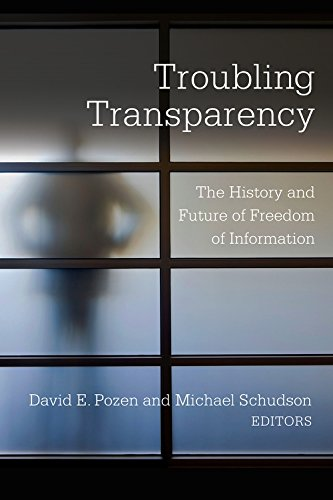 Troubling Transparency: The History and Future of Freedom of Information by Columbia University Press