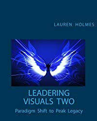 Leadering Visuals Two: Paradigm Shift to Peak Legacy