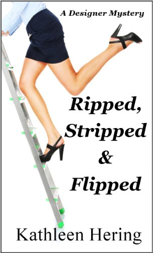 Book: Ripped, Stripped and Flipped (A Designer Mystery Book 2) by Kathleen Hering