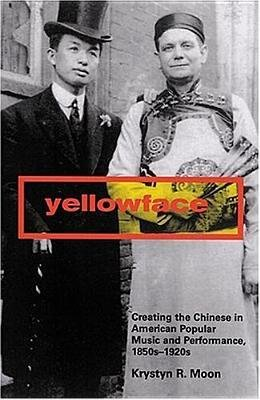 Download [(Yellowface: Creating the Chinese in American Popular Music and Performance,1850s-1920s)] [Author: Krystyn R. Moon] published on (January, 2005) pdf