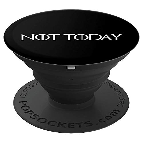 What do we say? Not Today - PopSockets Grip and Stand for Phones and Tablets ()