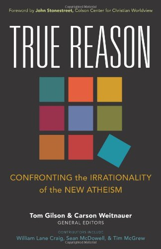 """""""True Reason - Confronting the Irrationality of the New Atheism"""" av Tom Gilson"""