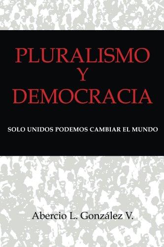 Pluralismo y Democracia por Abercio Gonzalez