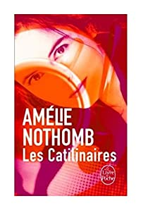 Les Catilinaires par Nothomb