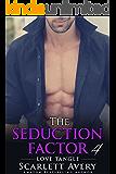 The Seduction Factor - Love Tangle: Billionaire Series (The Seduction Factor Series Book 4)