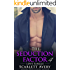 Billionaire Romance: The Seduction Factor - Love Tangle: Billionaire Series (The Seduction Factor Series Book 4)