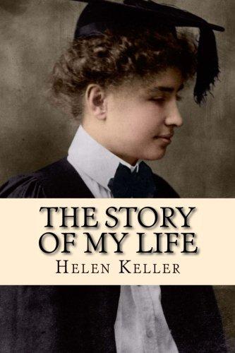 The Story of My Life: Helen Keller: 9781514649657: Amazon.com: Books