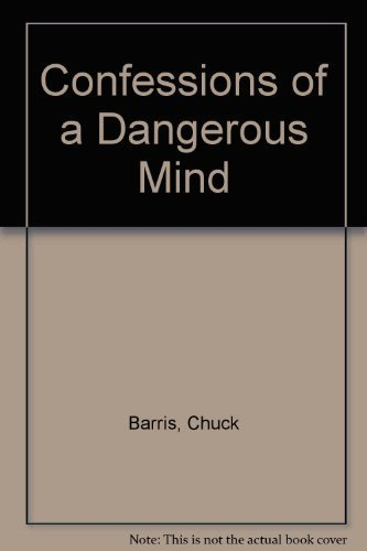 Confessions of a Dangerous Mind Hardcover May, 1984