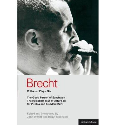 [(Brecht Collected Plays: Good Person of Szechwan, The Resistible Rise of Arturo Ui, Mr Puntila and His Man Matti v.6)] [Author: Bertolt Brecht] published on (July, 2003)
