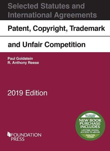 (Patent, Copyright, Trademark and Unfair Competition, Selected Statutes, 2019)
