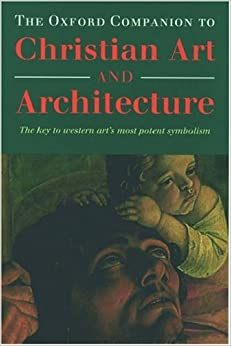 Book The Oxford Companion to Christian Art and Architecture. The key to western art's most potent symbolism