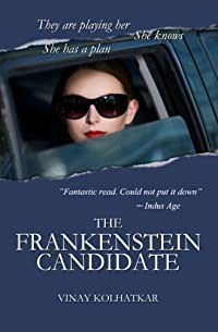 The Frankenstein Candidate by Vinay Kolhatkar ebook deal