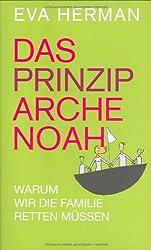 Das Prinzip Arche Noah. Warum wir die Familie retten müssen