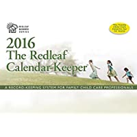 The Redleaf Calendar-Keeper 2016: A Record-Keeping System for Family Child Care Professionals (Redleaf Business Series)