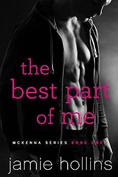 The Best Part of Me (McKenna Series Book 1) by [Hollins, Jamie]