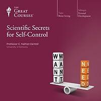 Scientific Secrets for Self-Control Vortrag von  The Great Courses Gesprochen von: Professor C. Nathan DeWall
