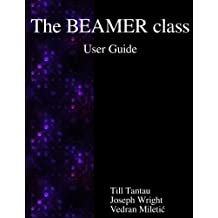 The BEAMER class User Guide