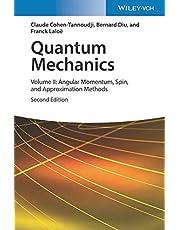 Quantum Mechanics, Volume 2: Angular Momentum, Spin, and Approximation Methods