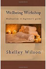 Wellbeing Workshop: Meditation: A beginner's guide Paperback