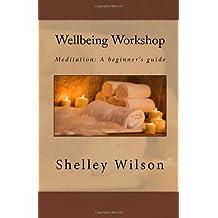 Wellbeing Workshop: Meditation: A beginner's guide