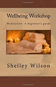 Wellbeing Workshop: Meditation: A beginner's guide
