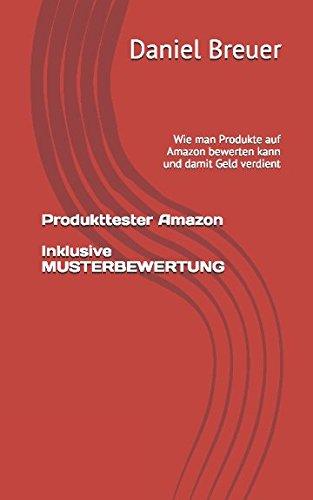 Produkttester Amazon: Wie man Produkte auf Amazon bewerten kann und damit Geld verdient