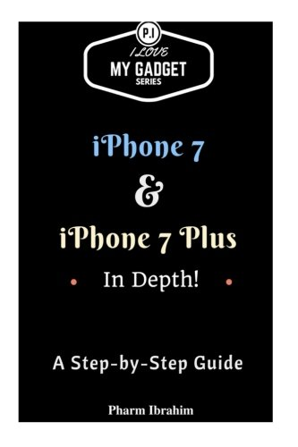 Price comparison product image iPhone 7 & iPhone 7 Plus In Depth!: A Step-By-Step Guide