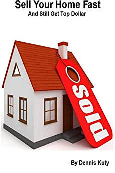 Sell your home fast and still get top dollar for How to sell your house for top dollar