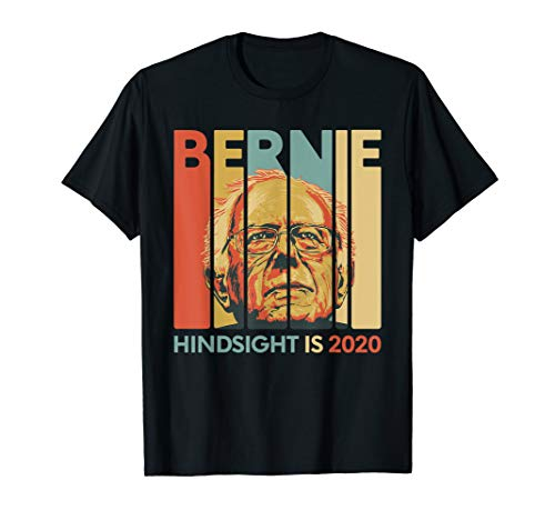Vintage Bernie Sanders President T-Shirt - Hindsight is 2020