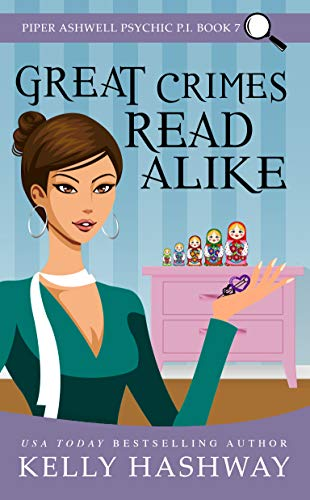Great Crimes Read Alike (Piper Ashwell Psychic P.I. Book 7) by [Hashway, Kelly]