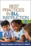 img - for [(Best Practices in ELL Instruction)] [Author: Guofang Li] published on (June, 2010) book / textbook / text book