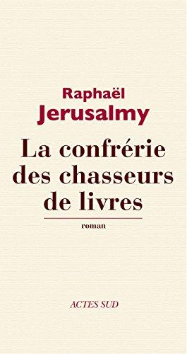 La Confrerie Des Chasseurs De Livres Domaine Francais