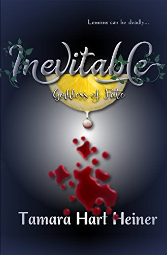 Inevitable (Goddess of Fate Book 1) by [Heiner, Tamara Hart]