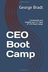 CEO Boot Camp: Frameworks and Insights from 15 Years of  CEO Connection CEO Boot Camps Paperback
