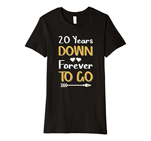 Womens 20th Wedding Anniversary Gift 20 Years Down Forever To Go XL Black