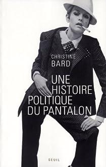 Une histoire politique du pantalon par Bard
