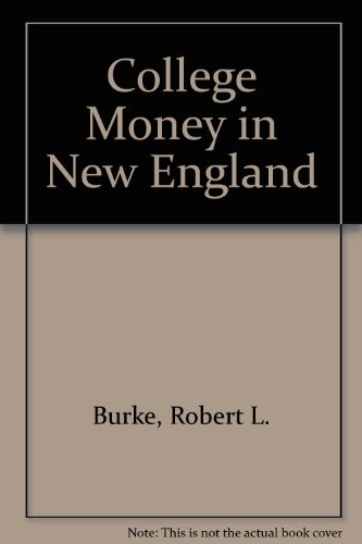 College Money in New England: First Edition