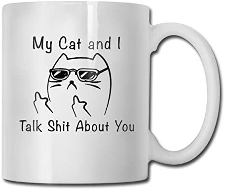 antspuent My Cat and I Talk Shit About You Funny Coffee Mug - 11 Ceramic Coffee Cup - Best Gifts Idea for Christmas, Valentine and Birthday, Father's Day and Mother's Day Cup