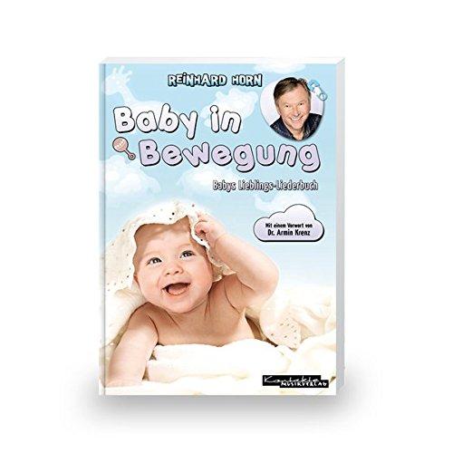 Baby in Bewegung: Babys Lieblings-Liederbuch