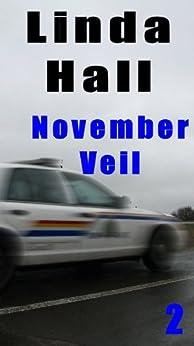 November Veil (The Mountie Series) by [Hall, Linda]