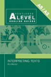 Interpreting Texts (Routledge A Level English Guides)