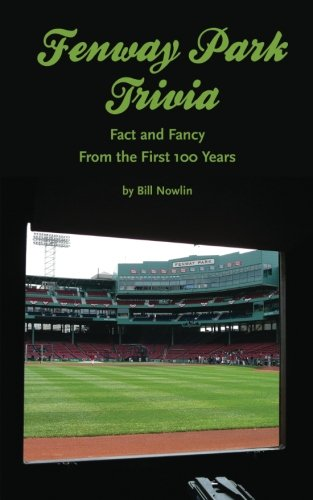 Download Fenway Park Trivia: Fact and Fancy From the First 100 Years ebook