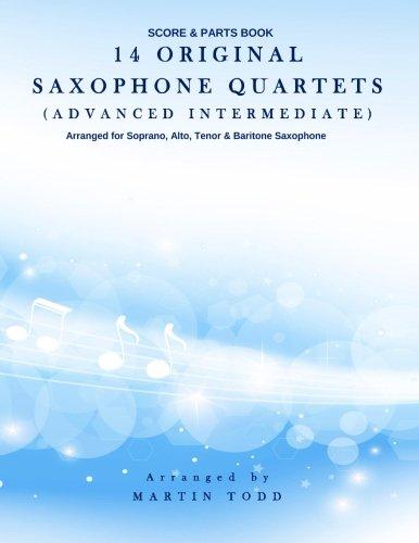 14 Original Saxophone Quartets (Advanced Intermediate): Score & Parts Book (Saxophone Quartet Music)