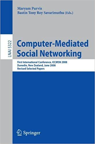 Computer-Mediated Social Networking: First International Conference, ICCMSN 2008, Dunedin, New Zealand, June 11-13, 2009, Revised Selected Papers (Lecture Notes in Computer Science) (2009-05-25)