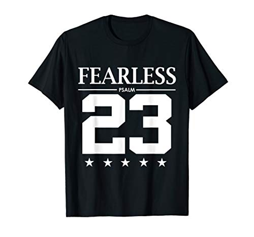 - Fearless Psalm 23 Bible Scripture Verse Christian T Shirt