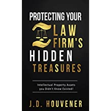 Protecting Your Law Firm's Hidden Treasures: Intellectual Property Assets You Didn't Know Existed!